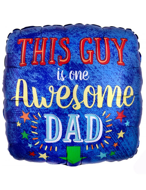 18 inch This Guy is an Awesome Dad Balloon